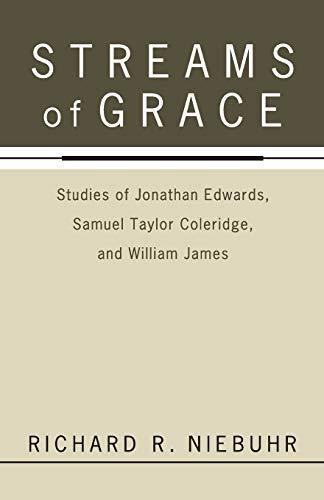 9781610970426: Streams of Grace: Studies of Jonathan Edwards, Samuel Taylor Coleridge, and William James