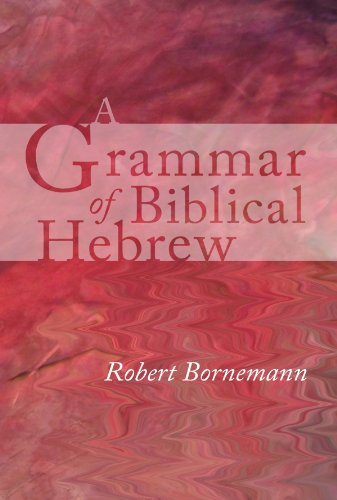 A Grammar of Biblical Hebrew: Bornemann, Robert