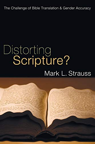 9781610970495: Distorting Scripture?: The Challenge of Bible Translation and Gender Accuracy