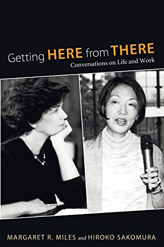 Getting Here from There: Conversations on Life: Margaret R Miles,