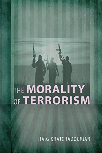 9781610970587: The Morality of Terrorism: (Conflict and Conciousness: Studies in War, Peace, and Social Thought)