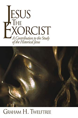 9781610970600: Jesus the Exorcist: A Contribution to the Study of the Historical Jesus