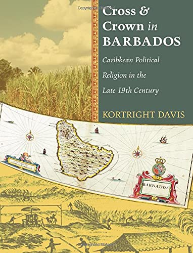 9781610970617: Cross and Crown in Barbados: Caribbean Political Religion in the Late 19th Century