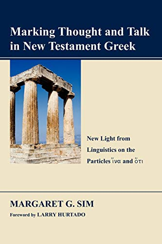 9781610970891: Marking Thought and Talk in New Testament Greek: New Light from Linguistics on the Particles hina and hoti