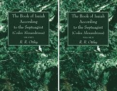 The Book of Isaiah According to the Septuagint (Codex Alexandrinus), 2 Volumes:: Ottley, R. R.