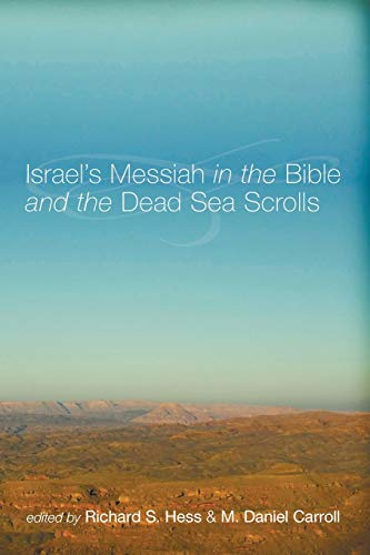 9781610971454: Israel's Messiah in the Bible and the Dead Sea Scrolls