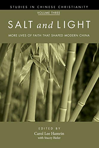9781610971584: Salt and Light, Volume 3: More Lives of Faith That Shaped Modern China (Studies in Chinese Christianity)