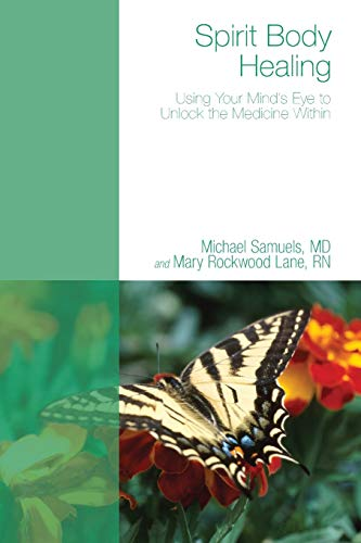 9781610971652: Spirit Body Healing: Using Your Mind's Eye to Unlock the Medicine Within
