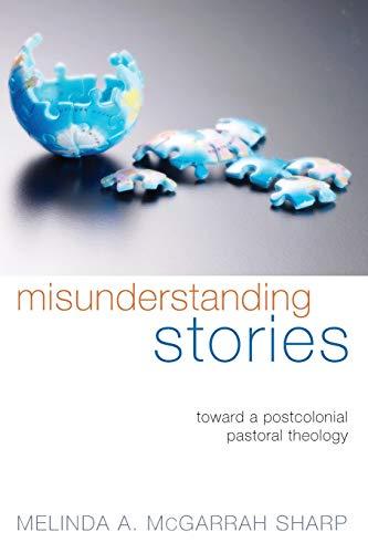 9781610972260: Misunderstanding Stories: Toward a Postcolonial Pastoral Theology