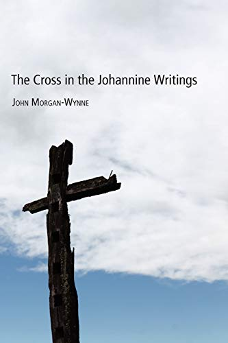 9781610972512: The Cross in the Johannine Writings: