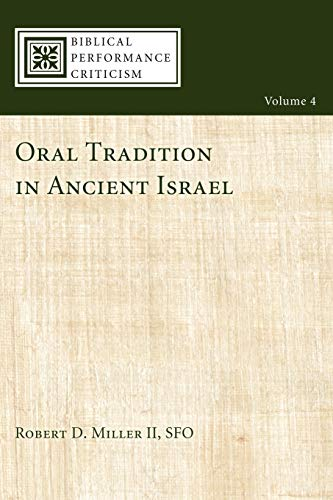 9781610972710: Oral Tradition in Ancient Israel: (Biblical Performance Criticism)