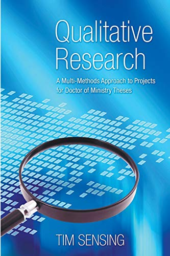 9781610972765: Qualitative Research: A Multi-Methods Approach to Projects for Doctor of Ministry Theses