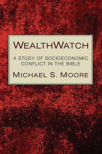 9781610972963: WealthWatch: A Study of Socioeconomic Conflict in the Bible