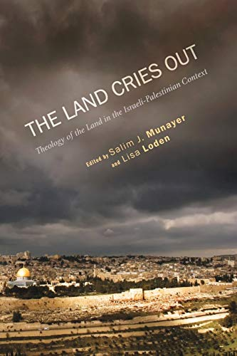 9781610973359: The Land Cries Out: Theology of the Land in the Israeli-Palestinian Context