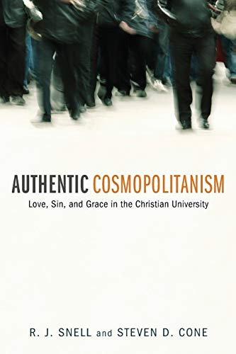 9781610973656: Authentic Cosmopolitanism: Love, Sin, and Grace in the Christian University