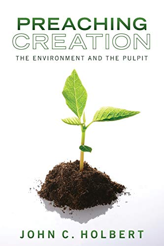 9781610973793: Preaching Creation: The Environment and the Pulpit