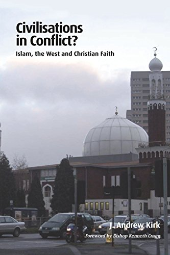 Civilisations in Conflict?: Islam, the West and Christian Faith (Regnum Studies in Global ...