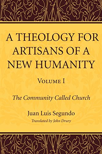9781610974608: A Theology for Artisans of a New Humanity, Volume 1: The Community Called Church