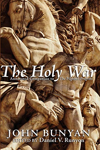 The Holy War: Annotated Companion to The: John Bunyan