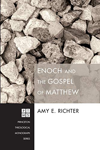 9781610975230: Enoch and the Gospel of Matthew (Princeton Theological Monograph)