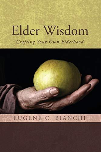 9781610975445: Elder Wisdom: Crafting Your Own Elderhood