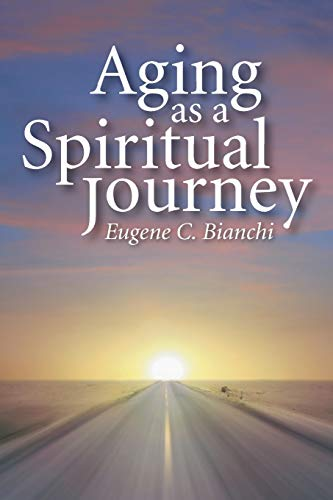 9781610975469: Aging as a Spiritual Journey: