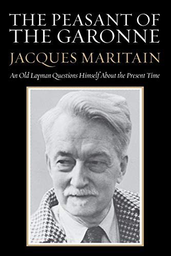 9781610975643: The Peasant of the Garonne: An Old Layman Questions Himself about the Present Time