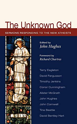 9781610975797: The Unknown God: Sermons Responding to the New Atheists