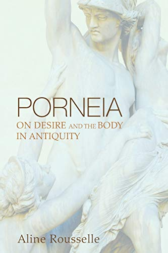 9781610975827: Porneia: On Desire and the Body in Antiquity