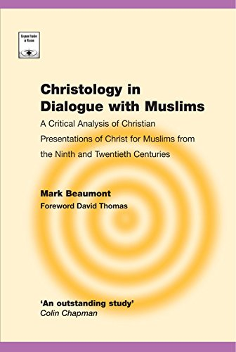 9781610975933: Christology in Dialogue with Muslims: A Critical Analysis of Christian Presentations of Christ for Muslims from the Ninth and Twentieth Centuries (Regnum Studies in Mission)