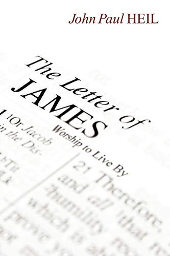 The Letter of James: Worship to Live By: Heil, John Paul