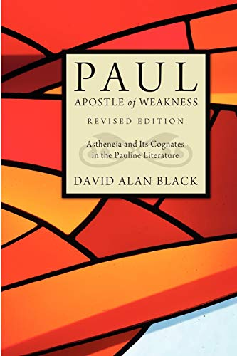9781610976039: Paul, Apostle of Weakness: Astheneia and Its Cognates in the Pauline Literature, Revised Edition