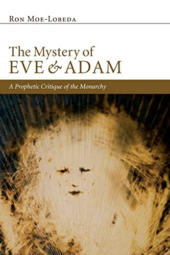9781610976152: The Mystery of Eve and Adam: A Prophetic Critique of the Monarchy