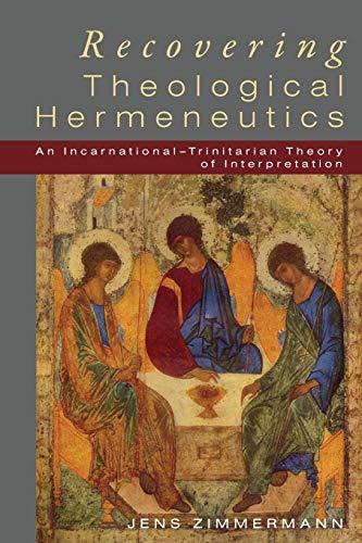 9781610976442: Recovering Theological Hermeneutics: An Incarnational -Trinitarian Theory of Interpretation