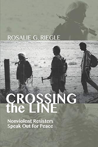 9781610976831: Crossing the Line: Nonviolent Resisters Speak Out for Peace