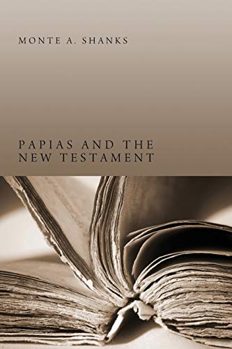 9781610976930: Papias and the New Testament:
