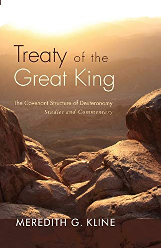 9781610976985: Treaty of the Great King: The Covenant Structure of Deuteronomy: Studies and Commentary