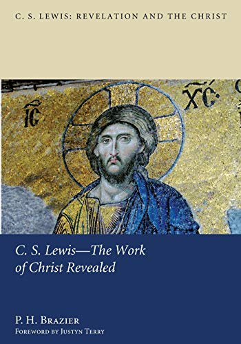 9781610977197: C.S. Lewis- The Work of Christ Revealed (C.S. Lewis: Revelation and the Christ)