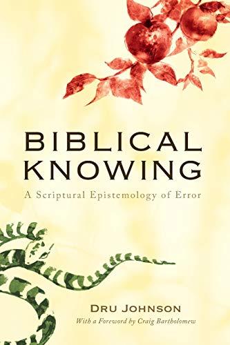9781610977265: Biblical Knowing: A Scriptural Epistemology of Error