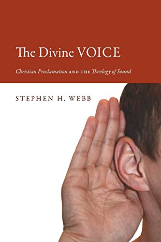 9781610977579: The Divine Voice: Christian Proclamation and the Theology of Sound