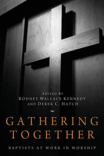 Gathering Together: Baptists at Work in Worship: Pickwick Publications