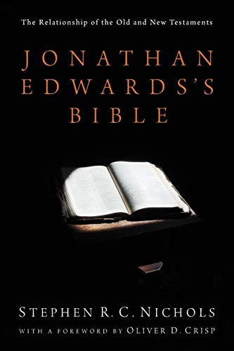 9781610977678: Jonathan Edwards's Bible: The Relationship of the Old and New Testaments