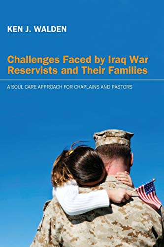 9781610977852: Challenges Faced by Iraq War Reservists and Their Families: A Soul Care Approach for Chaplains and Pastors