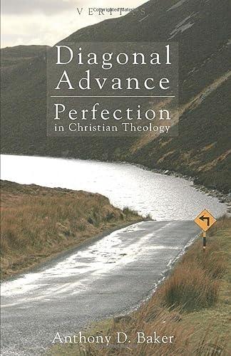 9781610978156: Diagonal Advance: Perfection in Christian Theology (Veritas)