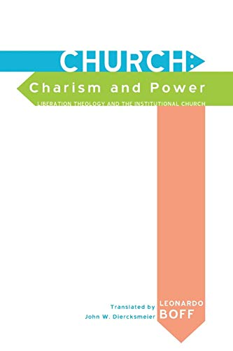 9781610978316: Church: Charism and Power: Liberation Theology and the Institutional Church