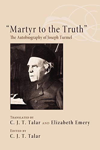 Martyr to the Truth: The Autobiography of Joseph Turmel