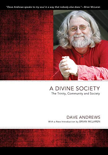 9781610978569: A Divine Society: The Trinity, Community and Society (Dave Andrews Legacy)
