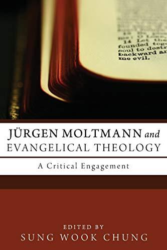 9781610978903: Jürgen Moltmann and Evangelical Theology: A Critical Engagement