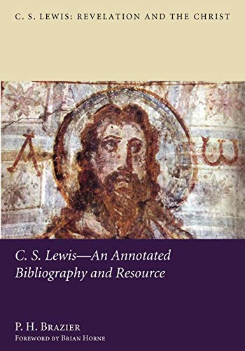 9781610979061: C.S. Lewis: An Annotated Bibliography and Resource (C. S. Lewis: Revelation and the Christ)