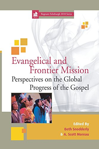Evangelical and Frontier Mission: Perspectives on the Global Progress of the Gospel (Regnum ...